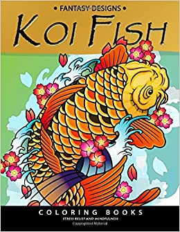 Amazon Koi Fish Coloring Book Animal Stress Relief For Adults And Grown Ups 9781985773578 Balloon Publishing Adult Books