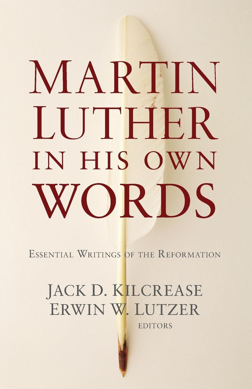 Download Martin Luther in His Own Words: Essential Writings of the Reformation PDF