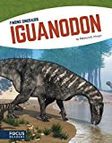 Iguanodon (Focus Readers: Finding Dinosaurs: Navigator Level)