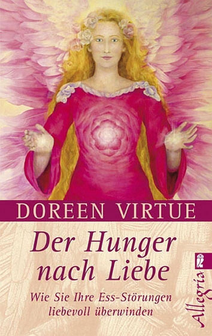 Der Hunger nach Liebe: Wie Sie Ihre Ess-Störungen liebevoll überwinden