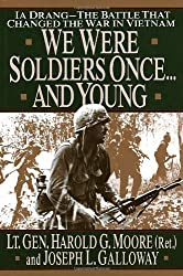 We were Soldiers once...and young. Ia Drang: The Battle that changed the War in Vietnam.
