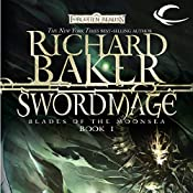 Swordmage: Forgotten Realms: Blades of the Moonsea, Book 1 | Richard Baker