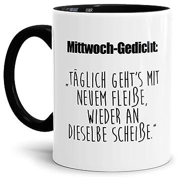 Tasse Mit Spruch Mittwochs Gedicht Fleiße An Dieselbe Scheiße Lustig