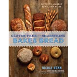 By Nicole Hunn - Gluten-Free on a Shoestring Bakes Bread: Biscuits, Bagels, Buns, and More