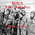 Juden Arbeit Macht Frei Audiobook by James Stephens Narrated by Steven Jay Cohen