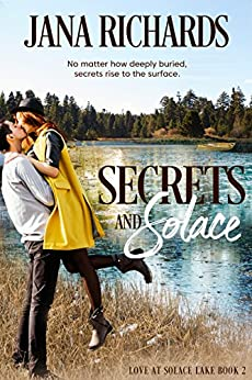 Secrets and Solace (Love at Solace Lake Book 2) by [Richards, Jana]