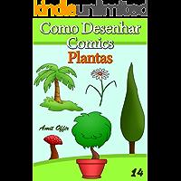 Como Desenhar Comics: Plantas (Livros Infantis Livro 14)