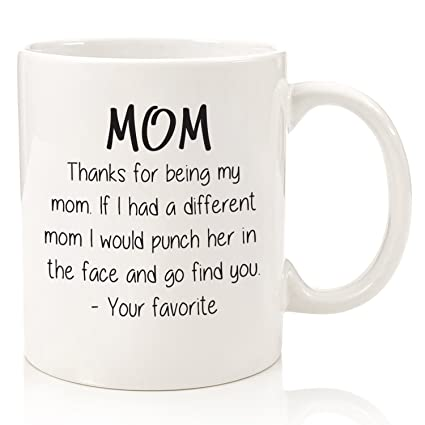 thanks for being my mom funny coffee mug best christmas gifts for mom women