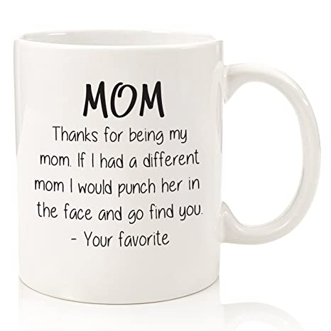 Amazon.com: Thanks For Being My Mom Funny Coffee Mug - Best ...
