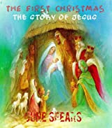 The First Christmas - The Story of Jesus (Famous Bible Stories Book 6)