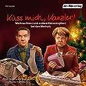 Küss mich, Kanzler! Weihnachten (und andere Katastrophen) bei den Merkels Hörspiel von Stefan Lehnberg Gesprochen von: Stefan Lehnberg, Antonia Isabella von Romatowski