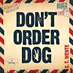 Don't Order Dog: Jeri Halston, Book 1 | C. T. Wente