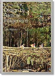 Lo-TEK - Design by radical Indigenism