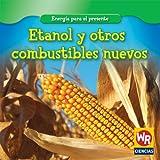 Etanol y Otros Combustibles Nuevos, Tea Benduhn, 0836892666