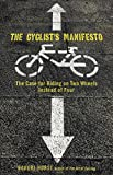 The Cyclist's Manifesto, Robert Hurst, 0762751282