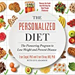The Personalized Diet: The Pioneering Program to Lose Weight and Prevent Disease | Eran Segal,Eran Elinav,Eve Adamson