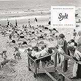 Bleicke Bleicken: Sylt - Meine Insel