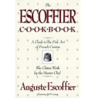 Escoffier Cookbook: And Guide to the Fine Art of Cookery for Connoisseurs, Chefs, Epicures