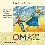 Oma schreit der Frieder: Hörspiel mit Peter Matic, Christiane Blumhoff und Martin Werres