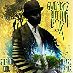 Gwendy's Button Box   Stephen King,Richard Chizmar