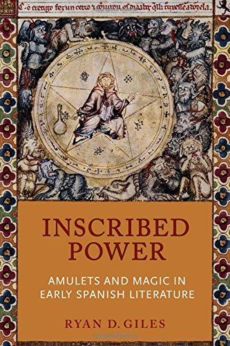- Inscribed Power: Amulets and Magic in Early Spanish Literature (Toronto Iberic)