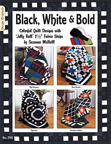 Black White & Bold: Colorful Quilt Designs with Jelly Roll Fabric Strips (Design Originals) Patterns and Instructions for Beautiful Quilts that Make Up Quickly; Traditional Designs, Modern ()