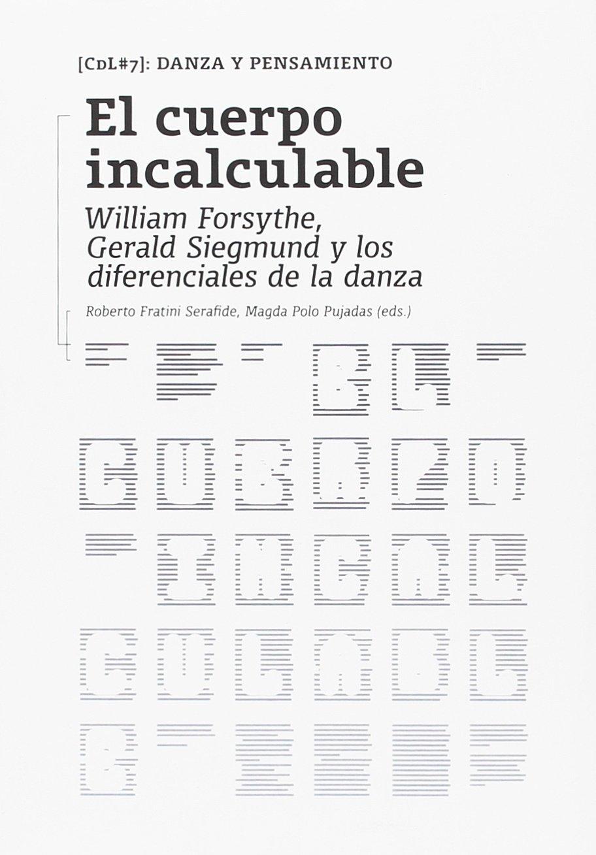 El cuerpo incalculable: William Forsythe, Gerald Siegmund y los ...