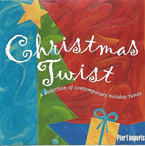 Christmas Twist - A Collection of Contemporary Holiday Tunes (Pier 1) by Shakin' Stevens, dada/Sinead O'Connor, The Smithereens, Pat Benatar, Dexter Free (0100-01-01) (Christmas Connor Sinead O)