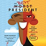 The Best Worst President: What the Right Gets Wrong About Barack Obama | Mark Hannah