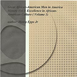 Great African-American Men in America's History Vol I