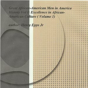 Great African-American Men in America's History Vol I Audiobook