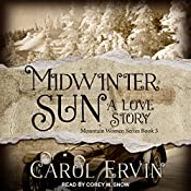Midwinter Sun: A Love Story: Mountain Women Series, Book 3 | Carol Ervin