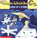 The Magic School Bus Kicks Up A Storm: A Book About Weather