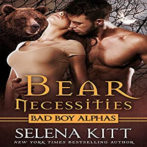 Bear Necessities (Bad Boy Alphas) Audiobook