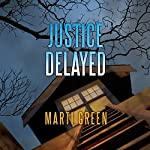 Justice Delayed | Marti Green
