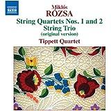 Rozsa: String Quartets Nos. 1 and 2; String Trio (Original Version)