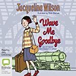 Wave Me Goodbye | Jacqueline Wilson