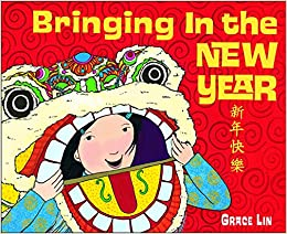 Bringing In the New Year: Grace Lin: 9780385753654: Amazon com