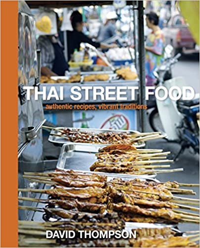 Thai Street Food: Authentic Recipes, Vibrant Traditions - Most Comprehensive Thai Cookbook