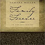 Family Forever: In the Beginning (Volume 1) | Tamara Miller