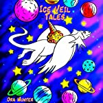 The Ice Veil Tales, Volume One | Ora Munter