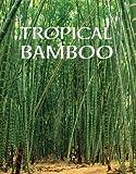Tropical Bamboo, Eduardo A. Restrepo and Santiago Mutis, 0847811921