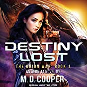 Destiny Lost: Orion War Series, Book 1 | M. D. Cooper