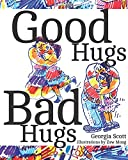 Good Hugs, Bad Hugs, Georgia Scott, 149925444X