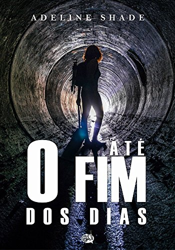 Até o Fim dos Dias (Portuguese Edition)
