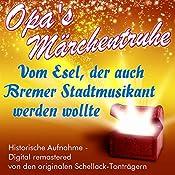 Vom Esel, der auch Bremer Stadtmusikant werden wollte (Opa's Märchentruhe) |  N.N.