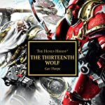 The Thirteenth Wolf: Horus Heresy | Gav Thorpe