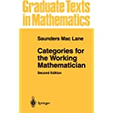Categories for the Working Mathematician (Graduate Texts in Mathematics (5))