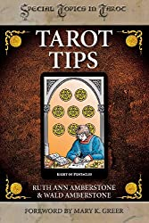 Tarot Tips: 78 Practical Techniques to Enhance Your Tarot Reading Skills (Special Topics in Tarot)