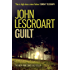 Guilt: A shocking legal thriller filled with lies and lust